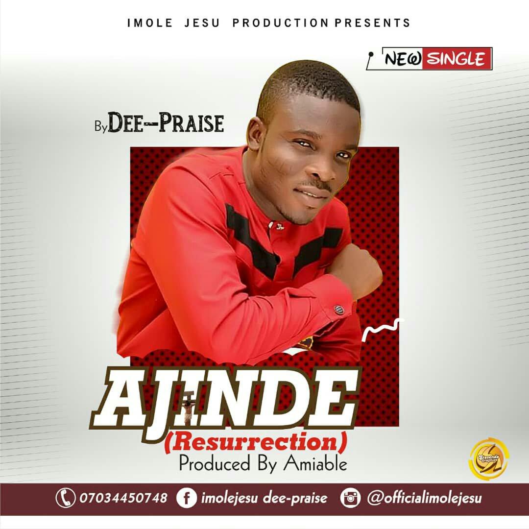 Music] Adeniyi David (Dee Praise) - Ajinde (Resurrection)
