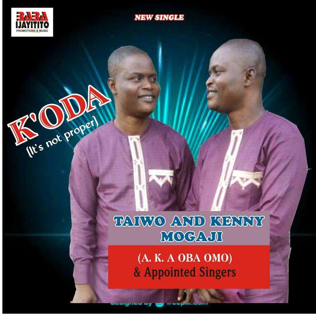 NEW SONG: Taiwo & Kenny Mogaji (a.k.a Oba Omo) – Koda (It's Not Proper)
